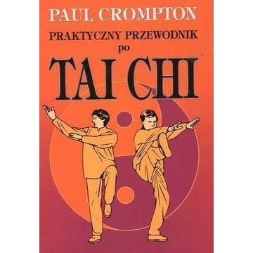 Paul Crompton Praktyczny przewodnik po Tai Chi