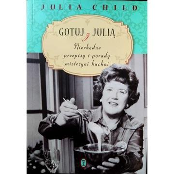 Gotuj z Julią Julia Child  *stan bardzo dobry*