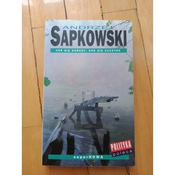 A.Sapkowski Coś się kończy...KSIĄŻKA DZIEWICZA!!!