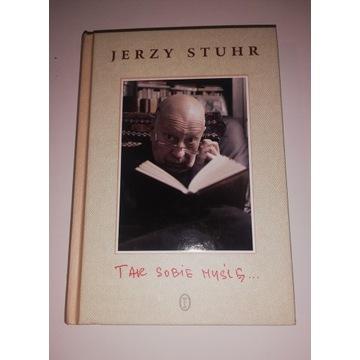 """Książka """"Tak sobie myślę..."""" Jerzy Stuhr"""