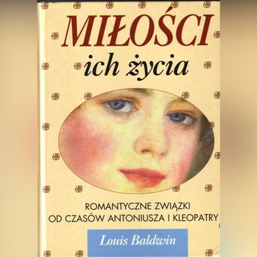 MIŁOŚCI ICH ŻYCIA Romantyczne związkiLouis Baldwin