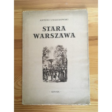 STARA WARSZAWA - A. Uniechowski, 12 ilustracji