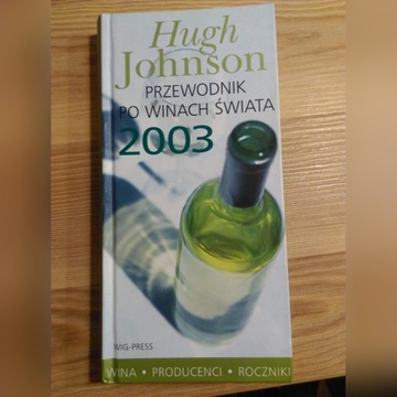 Hugh Johnson Przewodnik po winach świata 2003