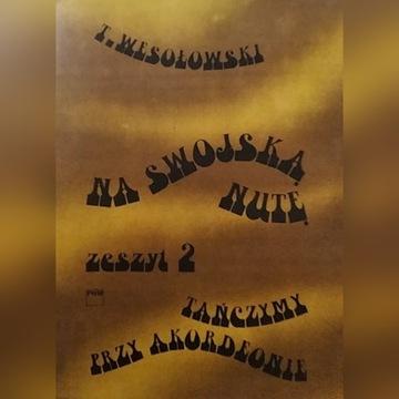 Nuty na akordeon Na swojską nutę z. 2 Wesołowski
