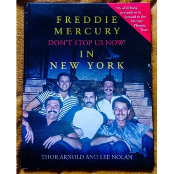 Freddie Mercury Don't stop us now! In NY . Thor No