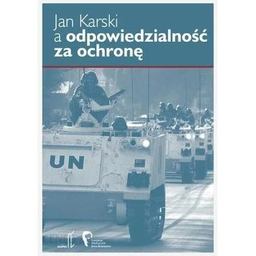 Jan Karski a odpowiedzialność za ochronę