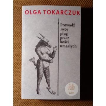 Prowadź swój pług przez kości Olga Tokarczuk NOWA