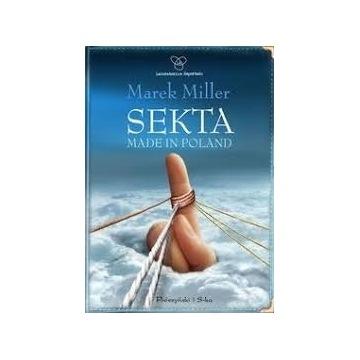 Sekta made in Poland Marek Miller