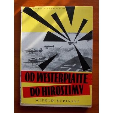 W. Supiński, Od Westerplatte do Hiroszimy