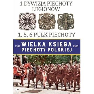 Wielka Księga Piechoty Polskiej.1 Dywizja Piechoty