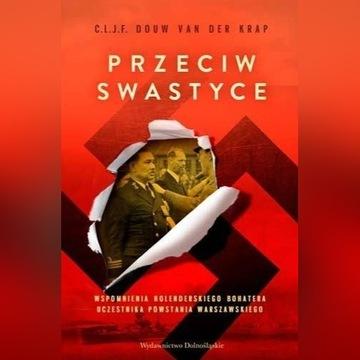 Przeciw Swastyce- Wspomnienia Holend.Uczestnika PW