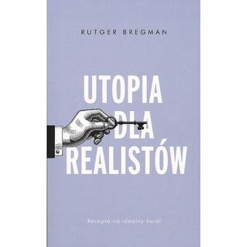 Utopia dla realistów Rutger Bregman