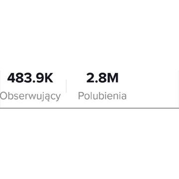 Konto Tiktok 483,9 tysięcy obserwujących 2.8M Serc