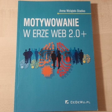 Motywowanie w erze Web 2.0 + Anna Wziątek-Staśko