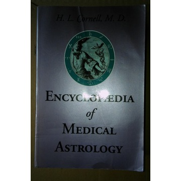 Encyclopaedia of Medical Astrology CORNELL 1972