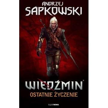 Andrzej Sapkowski WIEDŹMIN Tom 1 Ostatnie Życzenie