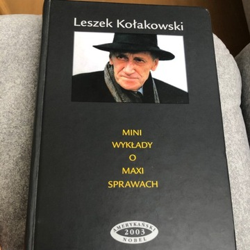 Leszek Kołakowski Mini Wykłady o maxi sprawach
