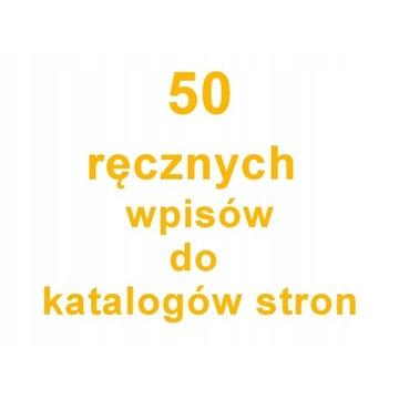KATALOGOWANIE 50 ręcznych wpisów do katalogów www