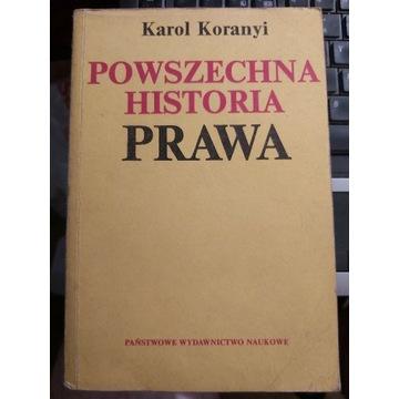 POWSZECHNA HISTORIA PRAWA Karol Koranyi