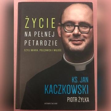 Ks. J. Kaczkowski - Życie na pełnej petardzie