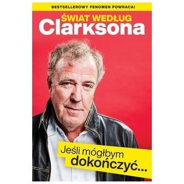Świat według Clarksona. Jeśli mógłbym dokończyć...