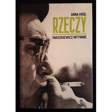 Książka Rzeczy Iwaszkiewicz intymnie Anna Król