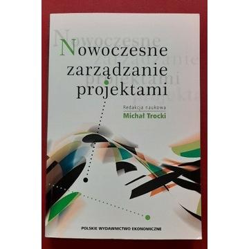 Książka NOWOCZESNE ZARZĄDZANIE PROJEKTAMI M.Trocki