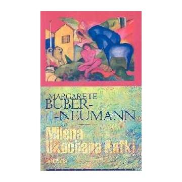 Milena ukochana Kafki  Margarete Buber-Neumann