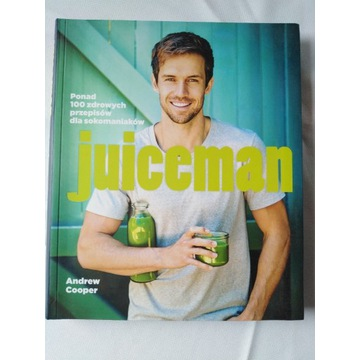 Juiceman-przepisy na soki i koktajle