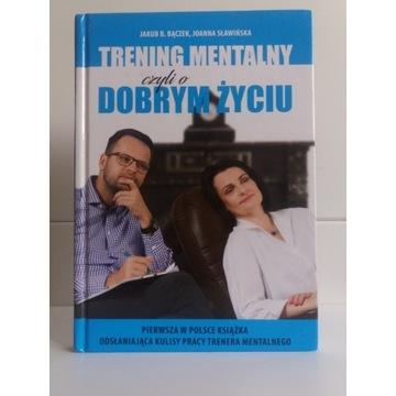 ,,Trening mentalny, czyli o dobrym życiu''