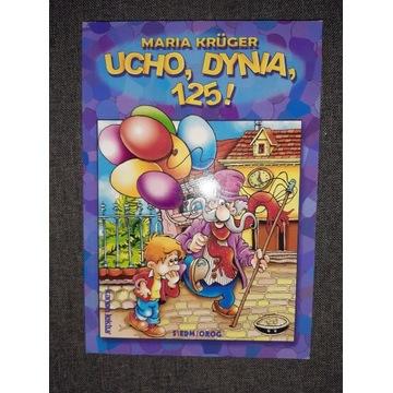 UCHO DYNIA 125! Maria Kruger