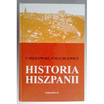 Historia Hiszpanii Ossolineum Miłkowski Machcewicz