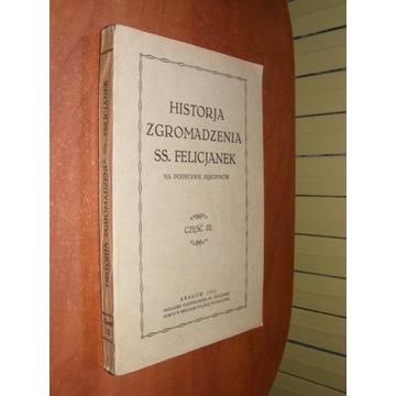 HISTORJA ZGROMADZENIA SS.FELICJANEK CZ.III 1932
