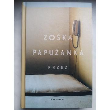 Książka: Przez - Zośka Papurzanka