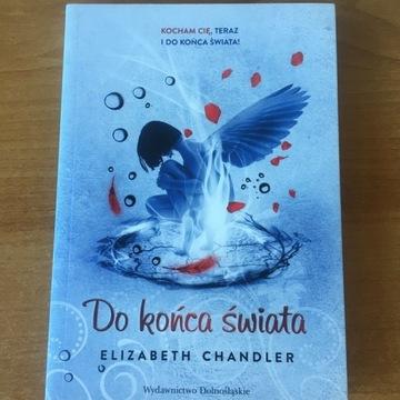 """""""Do końca świata"""" Elizabeth Chandler"""