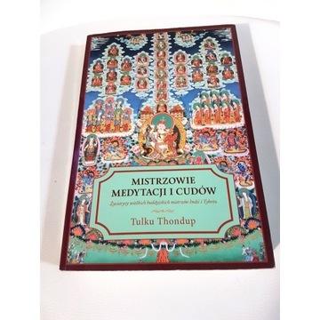 Mistrzowie medytacji i cudów Tulku Thondup