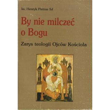 By nie milczeć o Bogu | Henryk Pietras