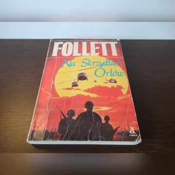 """""""Na skrzydłach Orłów"""" Ken Follett"""