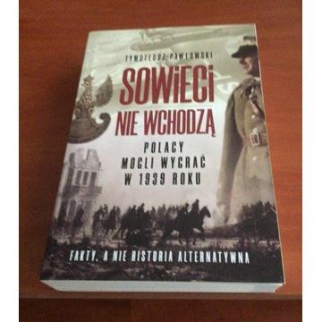 """Tymoteusz Pawłowski """"Sowieci nie wchodzą"""""""