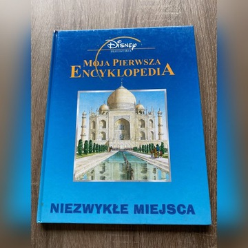 Moja pierwsza encyklopedia - Niezwykłe miejsca