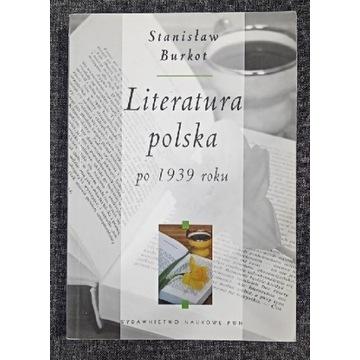 Stanisław Burkot Literatura polska po 1939 roku