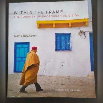 """W Kadrze"" David Duchemin ENG ""Within the Frame"""