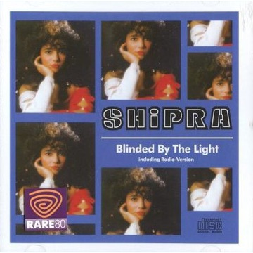 SHIPRA Blinded By The Light BEST OF