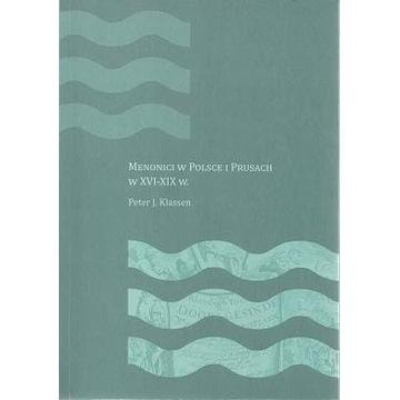 Menonici w Polsce i Prusach w XVI-XIX w. | Klassen