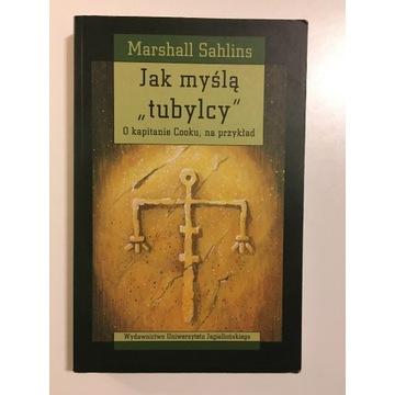 Marshall Sahlins Jak myślą tubylcy