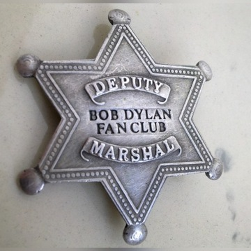 DEPUTY MARSHAL Bob Dylan Fan Club - Stara Odznaka