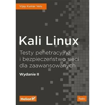 Kali Linux. Testy penetracyjne i bezpieczeństwo