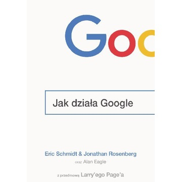 Jak działa Google Jonathan Rosenberg, Eric Schmidt