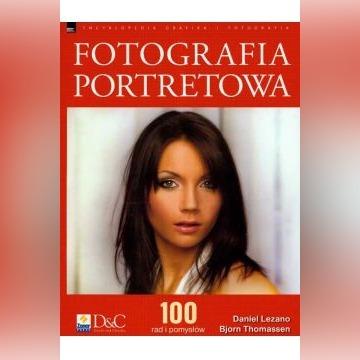 Fotografia portretowa. 100 rad... / Daniel Lezano