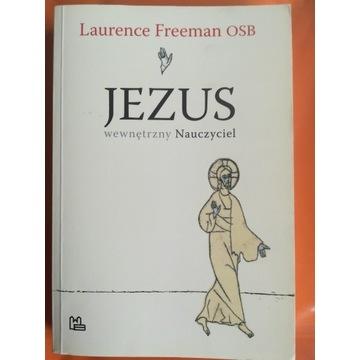 Jezus wewnętrzny nauczyciel Laurence Freeman
